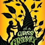 Joint Review: </i>In A Glass Grimmly</i> by Adam Gidwitz