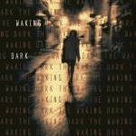 Book Review: <i>The Waking Dark</i> by Robin Wasserman