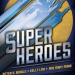 Over at Kirkus: <i>Superheroes</i> – Anthology edited by Rich Horton