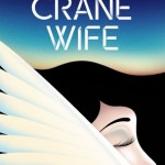 Book Review: <i>The Crane Wife</i> by Patrick Ness