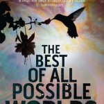 Joint Review: <i>The Best of All Possible Worlds</i> by Karen Lord