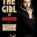 Joint Review: <i>The Girl is Murder</i> by  Kathryn Miller Haines