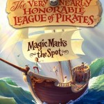 Book Review: <i>Magic Marks the Spot (The Very Nearly Honorable League of Pirates #1)</i> by Caroline Carlson