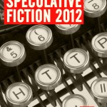 Speculative Fiction 2013: Open for Submissions