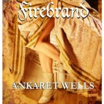 Over at Kirkus: <i>Firebrand</i> by Ankaret Wells
