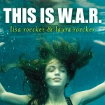 Trailer Reveal: <i>This is W.A.R.</i> by Lisa & Laura Roecker