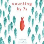 Book Review: <i>Counting by 7s</i> by Holly Goldberg Sloan