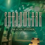 <i>Shadowlark</i> Blog Tour & Giveaway: Meagan Spooner on Inspirations & Influences
