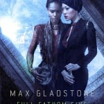 Book Review: <i>Full Fathom Five</i> by Max Gladstone