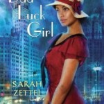 Book Review: <i>Bad Luck Girl</i> by Sarah Zettel