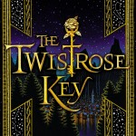 Book Review: <i>The Twistrose Key</i> by Tone Almhjell