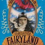 <i>The Girl Who Soared Over Fairyland</i> Blog Tour: Excerpt & Giveaway