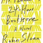 Over at Kirkus: <i>Mr Penumbra 24-Hour Bookstore</i> by Robin Sloan