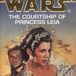Old School Wednesday: <i>The Courtship of Princess Leia</i> by Dave Wolverton