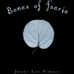 Old School Wednesdays: <i>Bones of Faerie</i> by Janni Lee Simner
