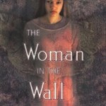 Old School Wednesdays Readalong: <i>The Woman in the Wall</i> by Patrice Kindl