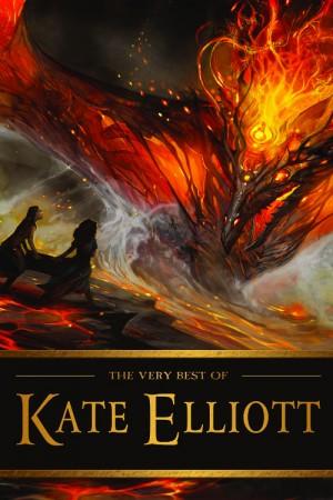 The Very Best of Kate Elliott