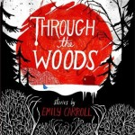 Book Review: <i>Through the Woods</i> by Emily Carroll