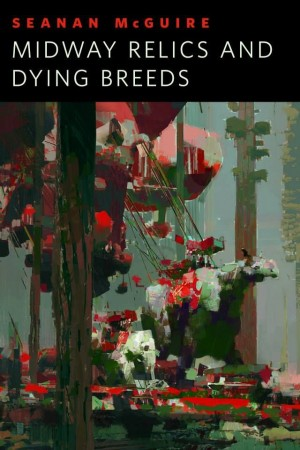 Midway-Relics-and-Dying-Breeds-Seanan-McGuire