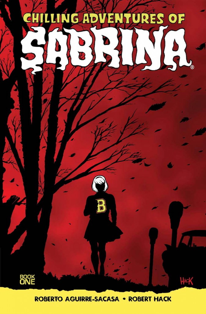 Over at Kirkus: THE CHILLING ADVENTURES OF SABRINA (Vol 1) by Roberto Aguirre-Sacasa
