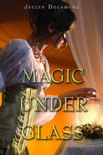 Magic Under Glass, by Jaclyn Dolamore (Review)
